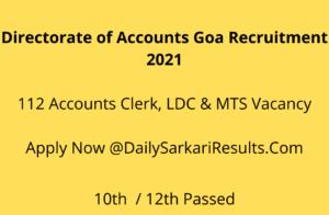 Directorate of Accounts Goa Recruitment 2021   112 Accounts Clerk, LDC & MTS Vacancy